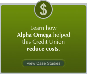 Learn how Alpha Omega helped this credit Union reduce costs. View Case Studies